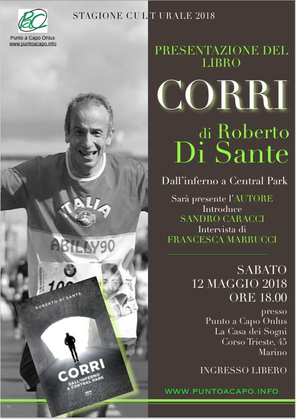 Marino: Roberto Di Sante, scrittore, autore teatrale e giornalista, presenterà a Punto a Capo Onlus il suo ultimo libro CORRI SABATO12 MAGGIO 2018ORE 18.00