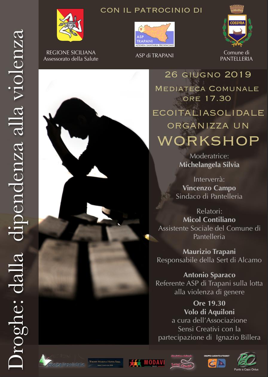 Pantelleria: mercoledì 26 giugno Eco Italia Solidale organizza un workshop sulla dipendenza dalla droga e la violenza di genere